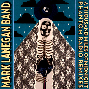 Mark Lanegan A Thousand Miles of Midnight Album