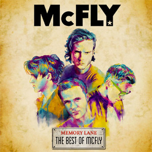 McFly - Memory Lane: The Best of McFly Album Review Album Review