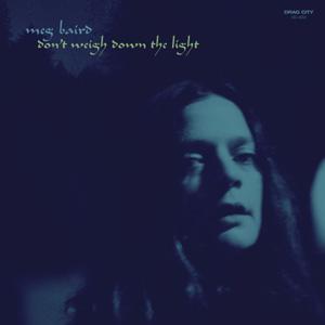 Meg Baird - Don't Weigh Down the Light Album Review