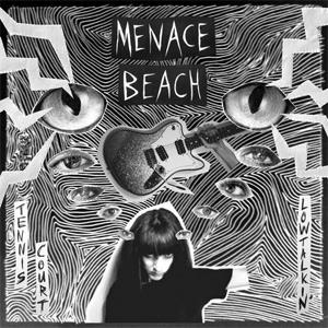 Menace Beach - Tennis Court Single Review