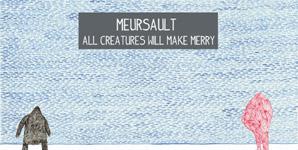 Meursault - All Creatures Will Make Merry Album Review