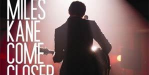 Miles Kane - Come Closer Single Review