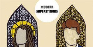 Modern Superstitions - All The Things We've Been Told