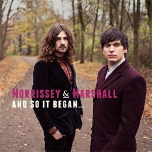 Morrissey & Marshall  And So It Began... Album