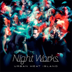 Night Works - Urban Heat Island Album Review