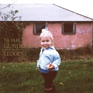 Noah Gundersen - Ledges Album Review