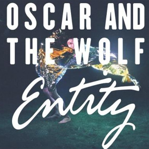 Oscar And The Wolf - Entity Album Review