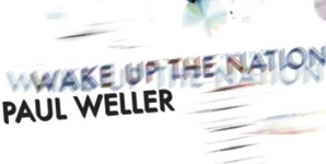 Paul Weller - Wake Up The Nation Album Review