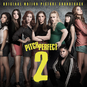 Various Artists - Pitch Perfect 2: Original Motion Picture Soundtrack Album Review