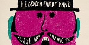 The Broken Family Band - Please and Thank You