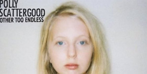Polly Scattergood - Other Too Endless
