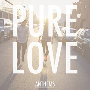 Pure Love Anthems Album