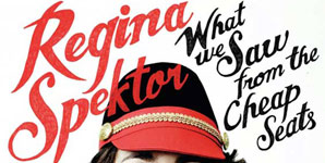 Regina Spektor - What We Saw From The Cheap Seats Album Review