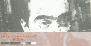 REM - Lifes Rich Pageant (25th Anniversary edition)