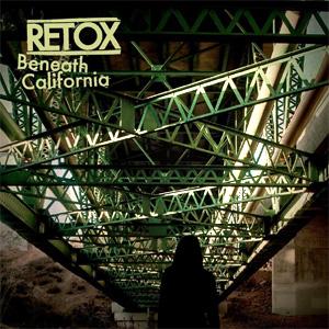 Retox - Beneath California Album Review