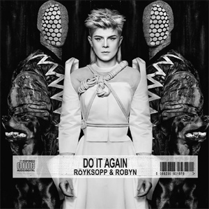 Robyn and Royksopp - Do It Again EP Review