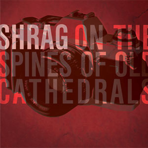 Shrag - On The Spines Of Old Cathedrals Single Review