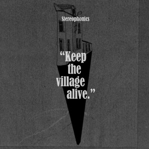 Stereophonics - Keep The Village Alive Album Review Album Review
