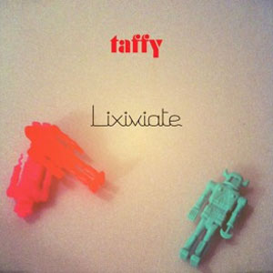 Taffy - Lixiviate Album Review