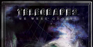 Telegraphs - We Were Ghosts