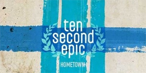Ten Second Epic - Hometown