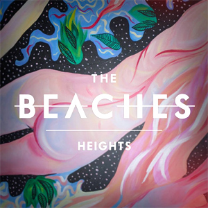 The Beaches - Heights EP Review