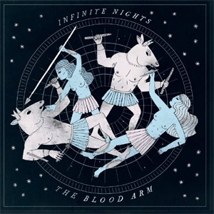 The Blood Arm - Infinite Nights Album Review