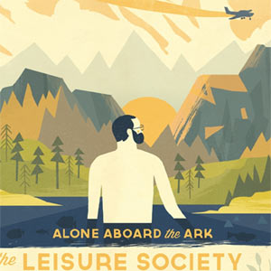 The Leisure Society All Aboard The Ark Album