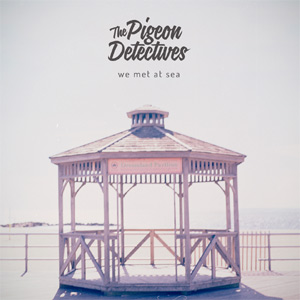 The Pigeon Detectives - We Met At Sea Album Review