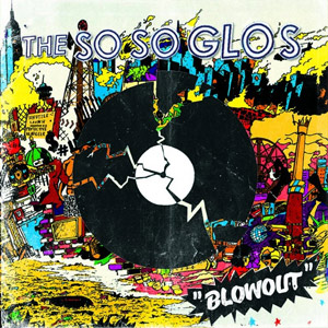 The So So Glos - Blowout Album Review
