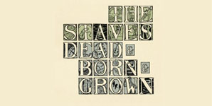 The Staves - Dead & Born & Grown Album Review