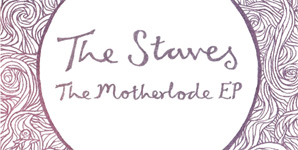 The Staves - The Motherlode