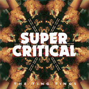 The Ting Tings - Super Critical Album Review