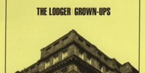 The Lodger - Grown Ups