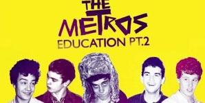 The Metros - Education Part 2
