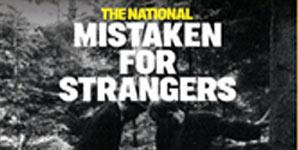 The National - Mistaken For Strangers