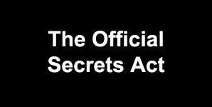 The Official Secrets Act - Snakes and Ladders
