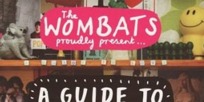 The Wombats - Proudly Present A Guide to Love