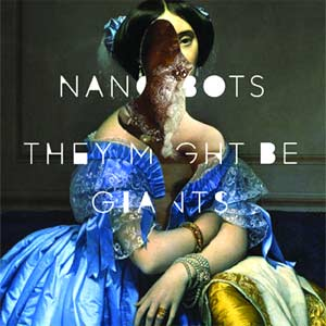 They Might Be Giants - Nanobots Album Review