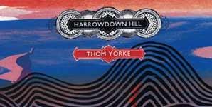 Thom Yorke - Harrowdown Hill
