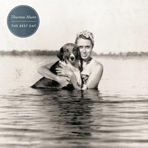 Thurston Moore The Best Day Album