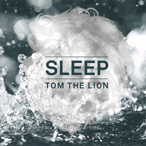 Tom The Lion - Sleep Album Review