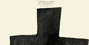 Tom Williams and The Boat - Teenage Blood
