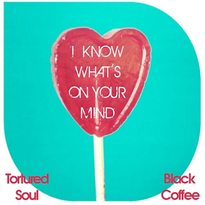 Tortured Soul vs Black Coffee - I Know What's On Your Mind Single Review