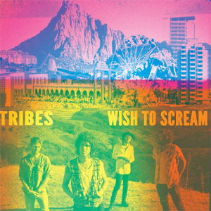 Tribes - Wish To Scream Album Review