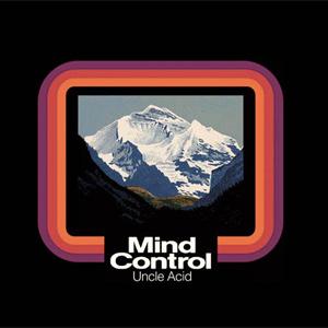 Uncle Acid & The Deadbeats Mind Control Album