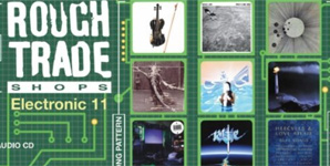 Various Artists - Rough Trade Shops Electronic 11 Album Review