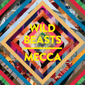 Wild Beasts - Mecca Single Review Single Review