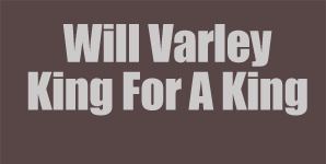 Will Varley - King For A King Single Review