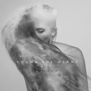 Young The Giant Mind Over Matter Album